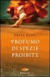 Priya Basil - Profumo di spezie proibite.
