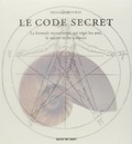 Priya Hemenway - Le code secret - La formule mystérieuse qui régit les arts, la nature et les sciences.