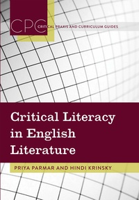 Priya Parmar et Hindi Krinsky - Critical Literacy in English Literature.