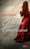 Priya Parmar - Journal d'une courtisane.