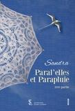 Priyaclaire - Paral'elles et parapluie - Première partie, Sandra ; Deuxième partie, Estelle.