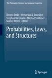 Dennis Dieks - Probabilities, Laws, and Structures.