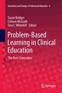 Susan Bridges - Problem-Based Learning in Clinical Education - the Next Generation.