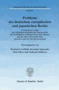 Probleme des deutschen, europäischen und japanischen Rechts - Festschrift aus Anlass des 20-jährigen Bestehens der Partnerschaft der Westfälischen Wilhelms-Universität Münster und der Chuo-Universität Tokio auf dem Gebiet der Rechtswissenschaft.