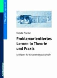 Problemorientiertes Lernen in Theorie und Praxis - Leitfaden für Gesundheitsfachberufe.