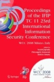 Proceedings of the IFIP TC 11 23rd International Information Security Conference - IFIP 20th World Computer Congress, IFIP SEC'08, September 7-10, 2008, Milano, Italy.