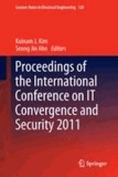 Kuinam J. Kim - Proceedings of the International Conference on IT Convergence and Security 2011.