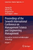 Proceedings of the Seventh International Conference on Management Science and Engineering Management - Focused on Electrical and Information Technology Volume I.