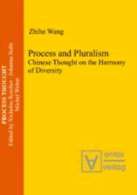 Process and Pluralism - Chinese Thought on the Harmony of Diversity.