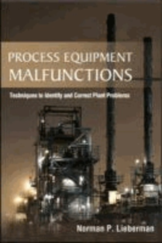 Process Equipment Malfunctions: Techniques to Identify and Correct Plant Problems.