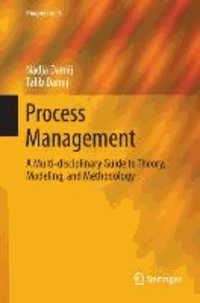 Process Management - A Multi-disciplinary Guide to Theory, Modeling, and Methodology.