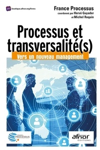 Processus France - Processus et transversalité(s) - Vers un nouveau management.
