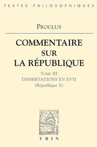Proclus - Commentaire sur la République. - Tome 3.