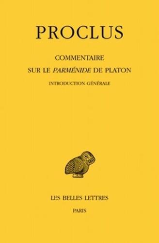 Proclus - Commentaire sur le Parménide de Platon - Tome 1, Introduction générale ; 1e et 2e partie, 2 volumes.