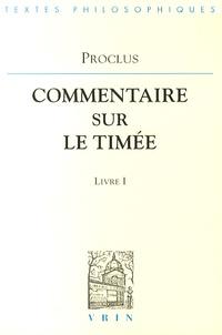 Proclus - Commentaire sur le Timée - Tome 1 Livre 1.