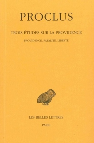 Proclus - Trois études sur la Providence - Tome 2, 2e étude : Providence, fatalité, liberté.