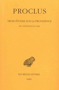 Proclus - Trois études sur la Providence - Tome 3, 3e étude : De l'existence du mal.