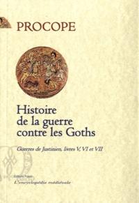 Procope de Césarée - Histoire de la guerre contre les Goths - Livres V, VI et VII, Guerres de Justinien.