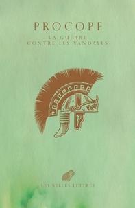 Procope de Césarée - La guerre contre les Vandales - Guerres de Justinien (Livres III et IV).