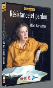 Maïti Girtanner et Michel Farin - Résistance et pardon. 1 DVD