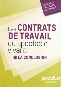Prodiss - Les contrats de travail du spectacle vivant - Tome 1, La conclusion.