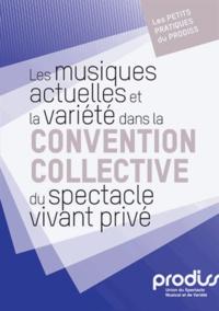 Prodiss - Les musiques actuelles et la variété dans la convention collective du spectacle vivant privé.