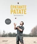 Producteurs de pommes de terre et Véronique Leduc - Épatante patate - Éloge de la pomme de terre.