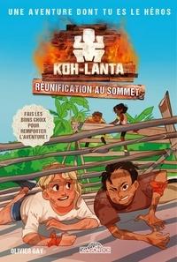 Production Tf1 et Olivier Gay - Koh-Lanta - Une aventure dont tu es le héros - Réunification au sommet.