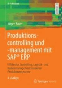 Produktionscontrolling und -management mit SAP® ERP - Effizientes Controlling, Logistik- und Kostenmanagement moderner Produktionssysteme.