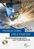 Produktionsorganisation mit Qualitätsmanagement und Produktpolitik.