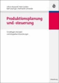Produktionsplanung und -steuerung - Grundlagen, Konzepte und integrative Entwicklungen.