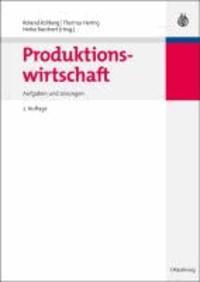Produktionswirtschaft - Aufgaben und Lösungen.