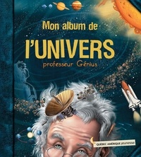 Professeur Génius - Mon album de l'Univers.