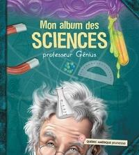 Professeur Génius - Mon album des sciences.