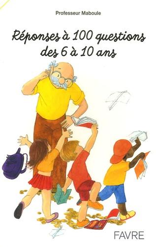 Professeur Maboule - Réponses à 100 questions des 6 à 10 ans.
