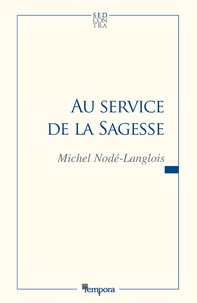 Professeur Michel Nodé-Langlois - Au service de la sagesse.