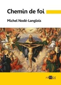 Professeur Michel Nodé-Langlois - Chemin de foi.