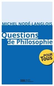 Professeur Michel Nodé-Langlois - Questions de Philosophie.
