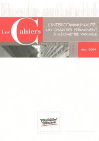 Olivia Maire - Les Cahiers de Profession Banlieue Décembre 2009 : L'intercommunalité : un chantier permanent à géométrie variable.