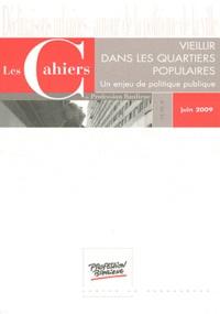Olga Piou - Les Cahiers de Profession Banlieue Juin 2009 : Vieillir dans les quartiers populaires - Un enjeu de politique publique.
