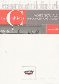 Thomas Kirszbaum et Christine Lelévrier - Les Cahiers de Profession Banlieue Mars 2005 : Mixité sociale, un concept opératoire ?.