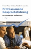 Professionelle Gesprächsführung - Ein praxisnahes Lese- und Übungsbuch.