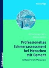 Professionelles Schmerzassessment bei Menschen mit Demenz - Ein Leitfaden für die Pflegepraxis.