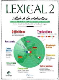 LEXICAL 2 DICTIONNAIRE & TRADUCTIONS. Aide à la rédaction, Intégrable dans Word 6, Word 7, Word 8 et Cordial, CD-Rom.pdf