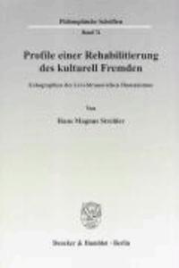 Profile einer Rehabilitierung des kulturell Fremden - Echographien des Lévi-Strauss'schen Humanismus.