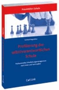 Profilierung der selbstverantwortlichen Schule - Professionelles Schulleitungsmanagement nach innen und nach außen.