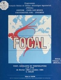 Programme français Océan et cl et  Collectif - FOCAL (3). MOCAL, vents, courants et température à 0°, 4°W, de février 1983 à octobre 1984.