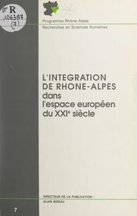 Programme Rhône-Alpes recherch et Alain Bideau - L'intégration de Rhône-Alpes dans l'espace européen du XXIe siècle.