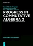 Progress in Commutative Algebra 2 - Closures, Finiteness and Factorization.