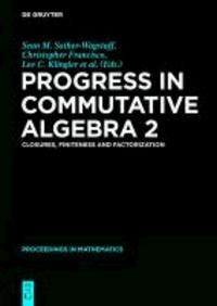 Progress in Commutative Algebra 2 - Closures, Finiteness and Factorization.